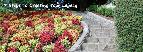7 Steps To Creating Your Legacy